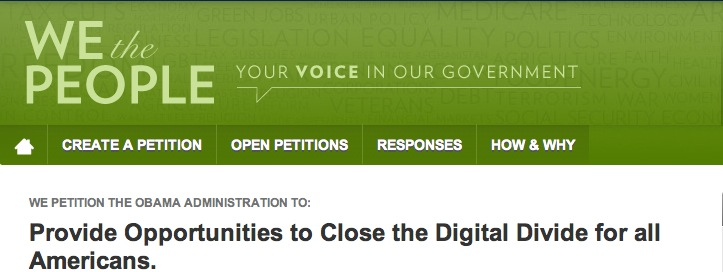 Post image for Online Petition at White House – Closing the Digital Divide